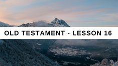 Old Testament Lesson 16  Gospel Doctrine