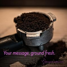 Your message, ground fresh. Always.  https://ideagirlmedia.com/services/social-media/management/  #socialmedia #marketing #coffee #socialmediamarketing #Ohio