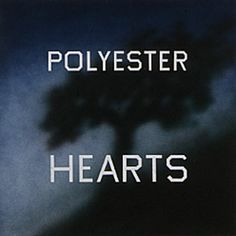 Polyester Hearts