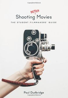 Paul Dudbridge's digestible Shooting Better Movies: The Student Filmmakers' Guide compiles an easy to reference guide for the neophyte filmmaker. Video Site, Video News, Girls With Cameras, Film Blade Runner, School Videos, Film School, French Films, Indie Movies, Vintage Cameras