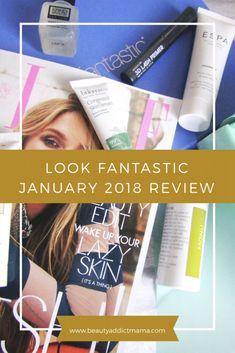 Look Fantastic January 2018 – beauty addict mama