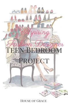 Aspiring Fashion Designer Teen Bedroom Project | the House of Grace