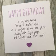 GBP - Funny Best Friend Birthday Card/ Bestie / Humour/ Fun / Sarcasm - Another Ypp & Garden Best Friend Birthday Cards, Best Friend Cards, Cute Birthday Gift, Funny Birthday Cards, Birthday Card Quotes, Birthday Presents, Friend Birthday Quotes Funny, Best Friend Presents, Birthday Present Ideas For Best Friend
