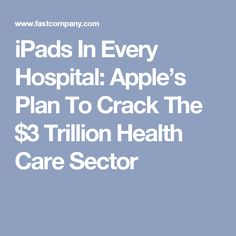 Meanwhile, rumor has it Apple is gearing up to release a new version of its iPad, which plays a vital role in its enterprise health efforts. Ipads, 3 Things, Innovation, Health Care, Apple, How To Plan, Digital, Apples, Health