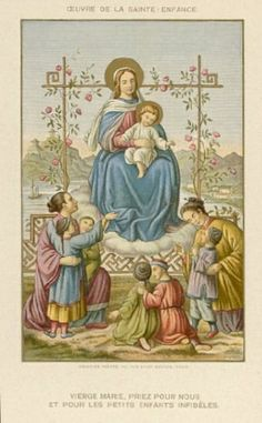 """Work of the Holy Childhood"" ""Pray for us O Virgin Mary, and for all the little infidel children."""