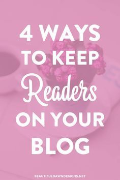 The blogging tips I'm sharing with you in this post will assure that people not only stay on your blog longer, but keep coming back for more.