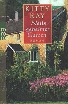 Nells geheimer Garten von Kitty Ray https://www.amazon.de/dp/3499232383/ref=cm_sw_r_pi_dp_x_Uhy2yb1T0EN5M