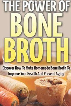 The Power Of Bone Broth: Discover How To Make Homemade Bo... https://www.amazon.com/dp/1530276918/ref=cm_sw_r_pi_dp_m33xxb6BPFG1Y