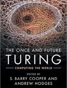 The Once and Future Turing: Computing the World 1st Edition free download by S. Barry Cooper Andrew Hodges ISBN: 9781107010833 with BooksBob. Fast and free eBooks download.  The post The Once and Future Turing: Computing the World 1st Edition Free Download appeared first on Booksbob.com.