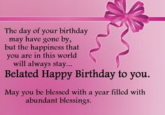 Send belated birthday wishes, messages and greetings 2017 to your friends. I have here happy birthday wishes images to help you in expressing your feelings Belated Happy Birthday Wishes, Happy Birthday Wishes Friendship, Birthday Wishes And Images, Birthday Wishes For Friend, Birthday Wishes Messages, Happy Birthday Quotes, Birthday Cards, Birthday Sayings, Happy Wishes