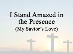 I Stand Amazed in the Presence (My Savior's Love) | Celebrating Holidays -- You Tube Lyric Video