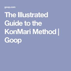 The Illustrated Guide to the KonMari Method | Goop