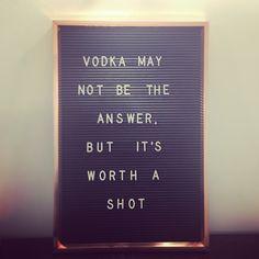 Letter board. I'll drink to that #vodka #letterboard #funny #shots