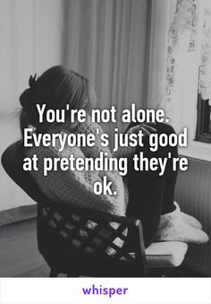 You're not alone.  Everyone's just good at pretending they're ok.