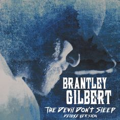 The Devil Don't Sleep (Deluxe) by Brantley Gilbert on Apple Music
