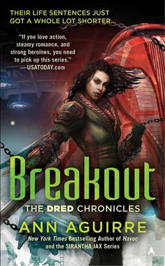 Breakout (Dred Chronicles #3) by Ann Aguirre
