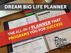 Dream Big Life Planner - The All-in-1 planner that programs you for success