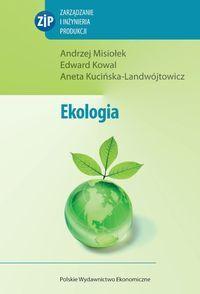 Misiołek A., Kowal E., Kucińska-Landwójtowicz A.: Ekologia. - Warszawa : Polskie Wydawnictwo  Ekonomiczne, 2014. Sygn.: QH541 .M57 2014