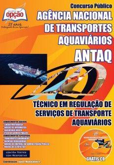 Apostila Concurso Agência Nacional de Transportes Aquaviários - ANTAQ / 2014: - Cargo: Técnico em Regulação de Serviços de Transportes Aquaviários