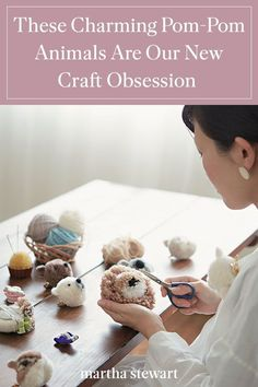 Japanese maker, Tsubasa Kuroda, or trikotri as she goes by online, shares how and why she started making these charming pom-pom animals. Read her tips for creating your own pom-pom animals with her easy-to-follow pom-pom animal crafting book and her expert advice. #marthastewart #crafts #diyideas #easycrafts #tutorials #hobby