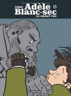 Adèle Blanc-Sec T03 - Le savant fou, Jacques Tardi
