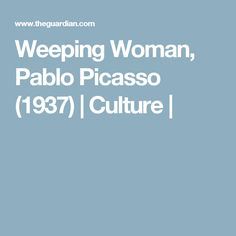 Weeping Woman, Pablo Picasso (1937) | Culture | http://cubismsite.com/weeping-woman-pablo-picasso/