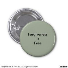 Forgiveness Is Free 1 Inch Round Button