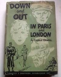 DOWN AND OUT IN PARIS AND LONDON by ORWELL. GEORGE - First Edition - 1933 - from Paul Foster Books and Biblio.com