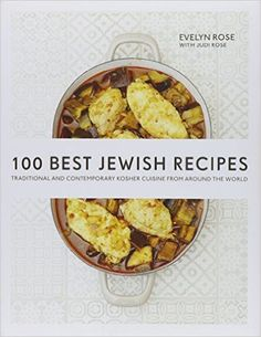 100 Best Jewish Recipes: Traditional and Contemporary Kosher Cuisine from Around the World: Evelyn Rose, Judi Rose: 9781566560733: Amazon.com: Books