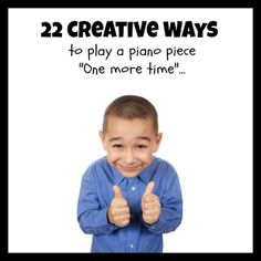 "22 Creative Ways to ""Play it Again""; Turning Piano Teaching Repetition On It's Head 