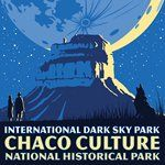 I think we'll try Chaco Culture National Historical Park again this trip! (International Dark Sky Park Poster, Tyler Nordgren)