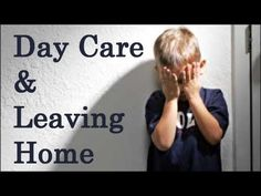 Psychology Of Daycare, Parenting Tips, Leaving Home, Human Growth & Development John Breeding