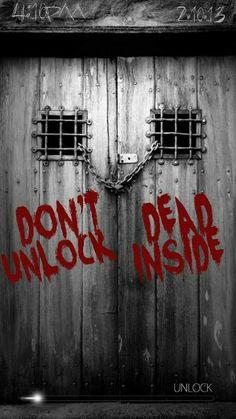Don't Unlock, Dead Inside Wallpaper