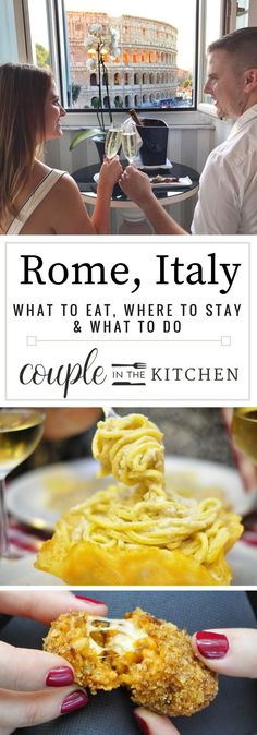 Things to do in Rome and What to Eat in Rome, Italy | coupleinthekitchen.com