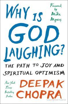 Why Is God Laughing?: The Path to Joy and Spiritual Optimism - Deepak Chopra - Google Books
