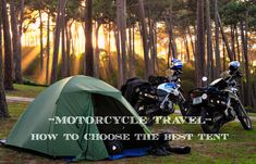 All the information how to choose the best tent for short or long expedition strips or normal holiday use when touring and having an adventure on motorcycles.