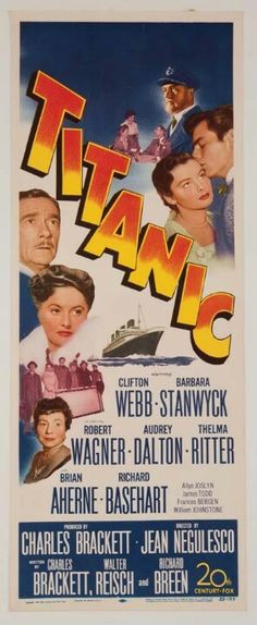 Titanic (1953) USA 20th Century Fox Disaster D: Jean Negulesco. Barbara Stanwyck, Clifton Webb, Robert Wagner, Thelma Ritter, Brian Aherne, Richard Basehart. 01/12/03