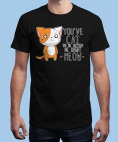 """You cat to be kitten me!"" is today's £8/€10/$12 tee for 24 hours only on www.Qwertee.com Pin this for a chance to win a FREE TEE this weekend. Follow us on pinterest.com/qwertee for a second! Thanks:)"