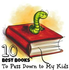 10 Best Books That I Want to Pass Down to My Kids - Lilac City Momma