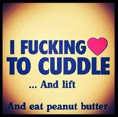 I fucking love to cuddle and lift quotes fitness lifting exercise fitness quotes workout quotes exercise quotes cuddling Gym Humour, Workout Humor, Crossfit Humor, Funny Workout, Gym Quote, Gym Memes, Fitness Quotes, Fitness Humor, Funny Fitness
