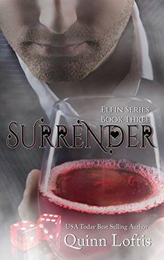 Surrender, Book 3 The Elfin Series by Quinn Loftis http://www.amazon.com/dp/B011M5JT1M/ref=cm_sw_r_pi_dp_LNkYvb1FXFRGH