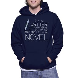 """I am a writer and whatever you will say, I will write down that in my novel. You have been warned! :-P Get This Exclusive Hoodie design at Shirt Skills."" I NEED THIIIS! Writing A Book, Writing Tips, Writing Prompts, Writing Memes, Writing Strategies, I Am A Writer, Like Me, My Love, Looks Cool"