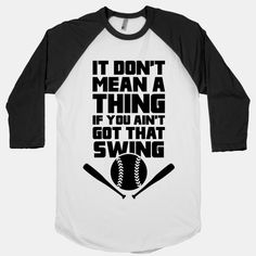 it dont mean a thing if you aint got that swing baseball tee girl scout t shirt design ideas - Baseball Shirt Design Ideas