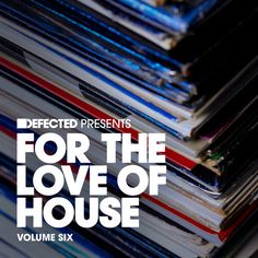 For The Love Of House Vol 6 #fortheloveofhouse by Defected Records on SoundCloud