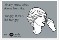 The BEST part of Being FIT and not Skinny(Besides the Rockin Body)Im never hungry!