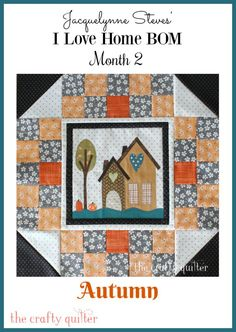 I Love Home  Free BOM, month 2.  Fall block made by Julie Cefalu and designed by Jacquelynne Steves  #houseblock #quilt #applique
