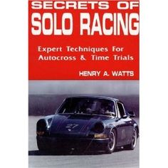 Secrets of Solo Racing: Expert Techniques for Autocross and Time Trials (Paperback)  http://ww8.cookhousesinks.com/redirector.php?p=0962057312  0962057312