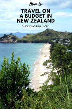 Read our budget tips, travel budget summary and destination guides to New Zealand. See the best parts of the country with a small budget!