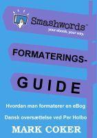 Smashwords Formateringsguide, an ebook by Mark Coker at Smashwords