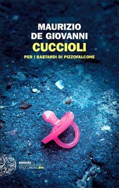 Maurizio de Giovanni, Cuccioli, Stile Libero - DISPONIBILE ANCHE IN E-BOOK